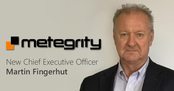 Martin Fingerhunt - New CEO in Metegrity