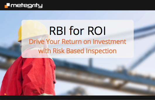 RBI for ROI - Drive your return on investment with risk based inspection