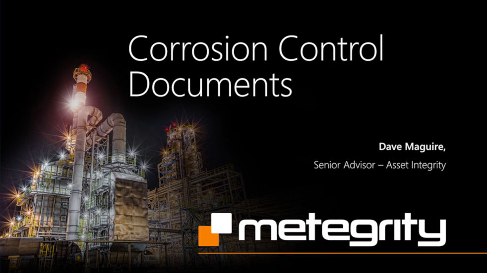 Comprehensive examination of best practices, strategies and workflows for maximum corrosion prevention by Metegrity's integrity specialist Dave Maguire